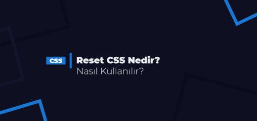 Reset CSS Nedir Nasıl Kullanılır ?