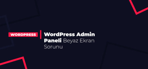 WordPress Admin Paneli Beyaz Ekran Sorunu