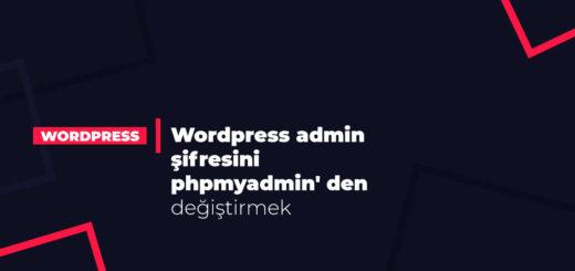 Wordpress admin şifresini phpmyadmin'den değiştirmek