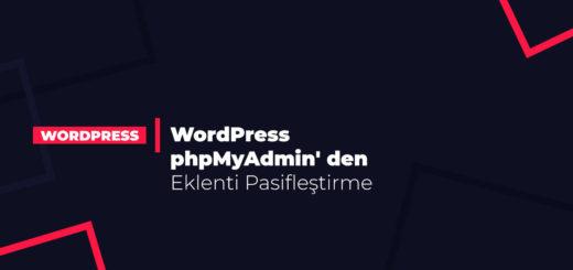 WordPress phpMyAdmin' den Eklenti Pasifleştirme