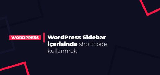 WordPress Sidebar içerisinde shortcode kullanmak