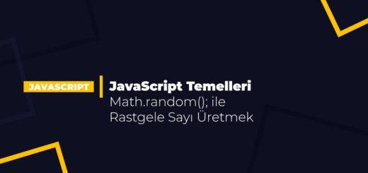 JavaScript Temelleri - Math.random(); ile Rastgele Sayı Üretmek