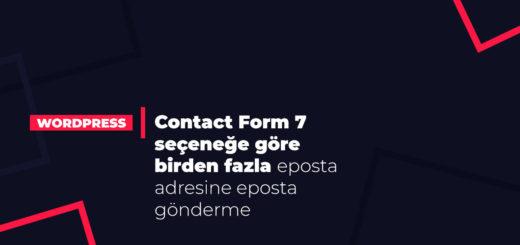Contact Form 7 Seçeneğe göre birden fazla eposta adresine eposta gönderme