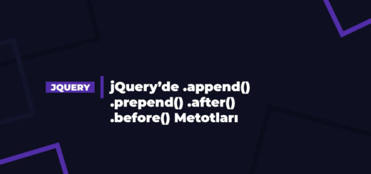 jQuery'de .append() .prepend() .after() .before() Metotları