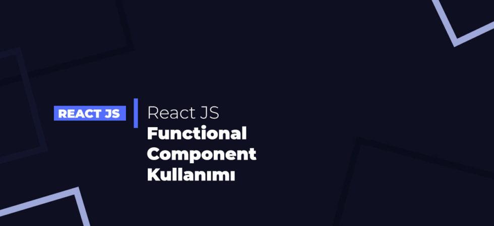 React JS Functional Component Kullanımı