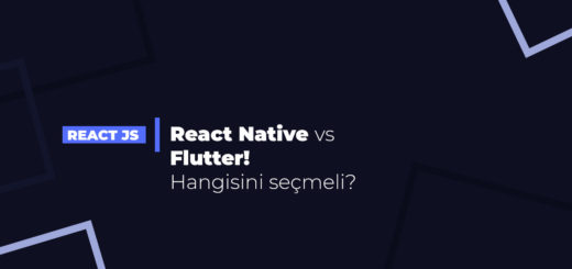 React Native vs Flutter! Hangisini seçmeli?
